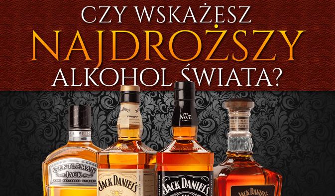 Czy potrafisz wskazać najdroższy alkohol na świecie?