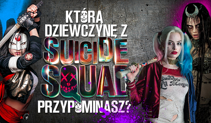Suicide Squad: Którą dziewczynę przypominasz?