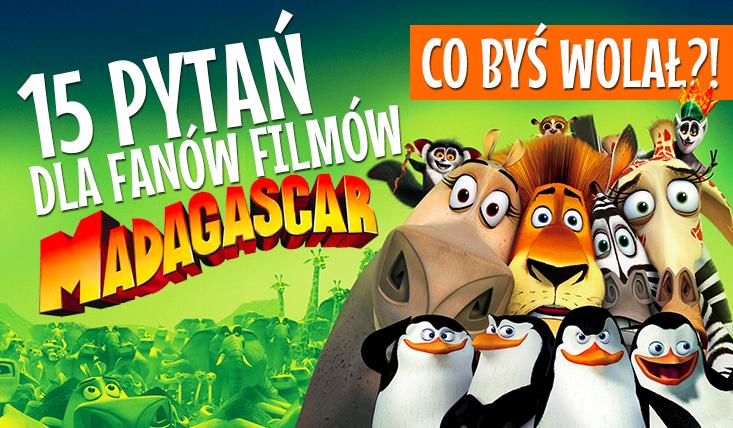 """15 pytań z serii """"Co wolisz?"""" dla fanów filmów Madagaskar!"""