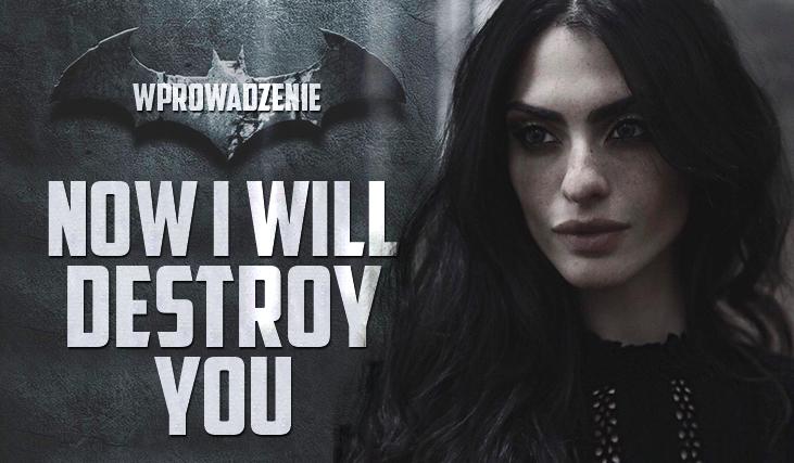 Now I will destroy you #Wprowadzenie