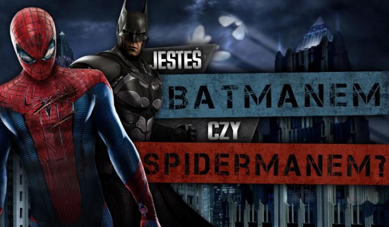 Jesteś Batmanem czy Spider-Manem?