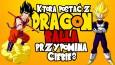 """Jaką postacią z """"Dragon Balla"""" jesteś?"""