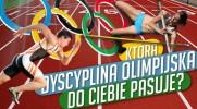 Która dyscyplina olimpijska do Ciebie pasuje?