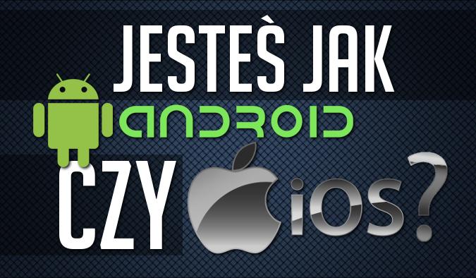 Na podstawie wybranych przez Ciebie odpowiedzi, powiemy Ci czy jesteś bardziej Androidem czy iOS'em!