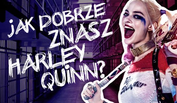 Jak dobrze znasz Harley Quinn?