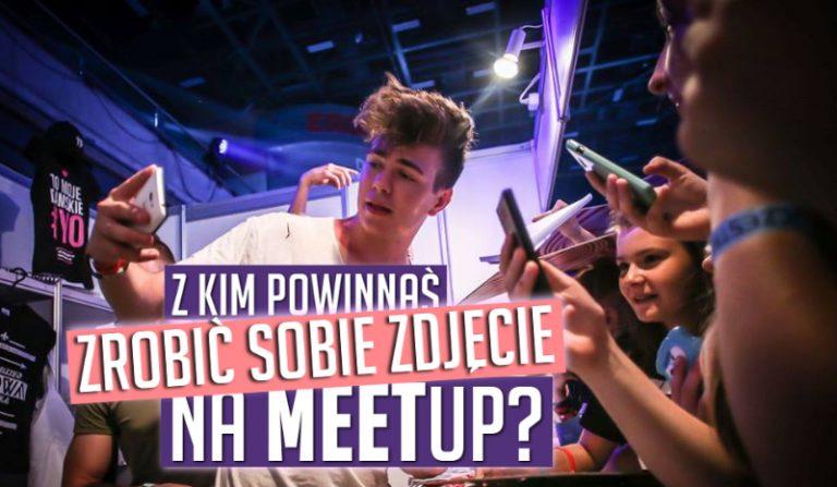 Z kim powinnaś zrobić sobie zdjęcie na Meetup?