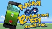 """12 pytań z serii """"Czy chociaż raz...""""!  Kategoria: Pokemon Go!"""