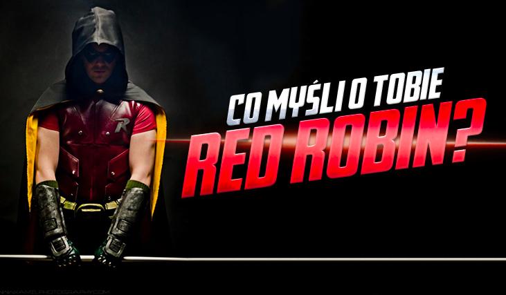 Co myśli o Tobie Red Robin?