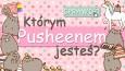 Którym Pusheenem jesteś?