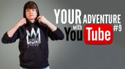 Your adventure with YouTube #9