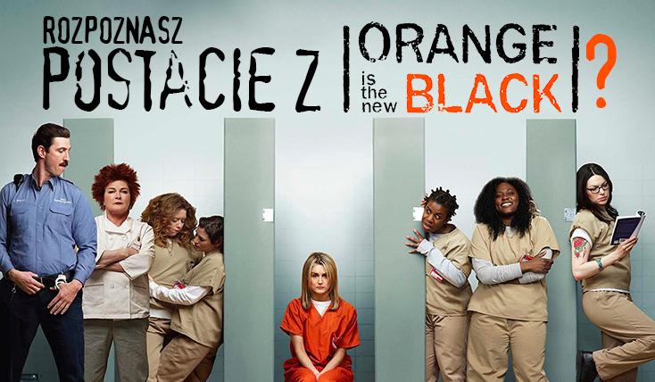 """Czy rozpoznasz 50 postaci z """"Orange Is the New Black""""?"""