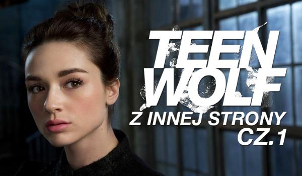 Teen Wolf z innej strony #1