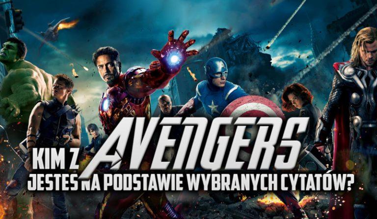 Kim z Avengers jesteś na podstawie wybranych cytatów?