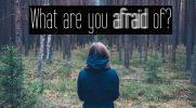 What are you afraid of #4