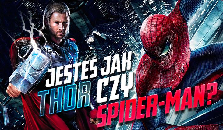 Jesteś bardziej jak Spider-Man czy Thor?