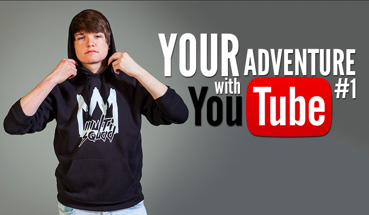 Your adventure with YouTube #1