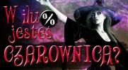 W ilu procentach jesteś czarownicą?