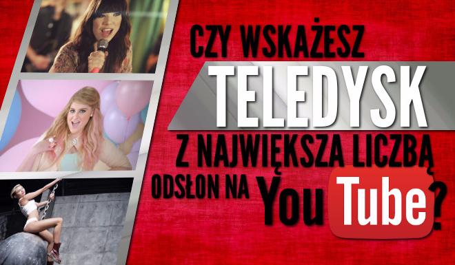 Czy uda Ci się poprawnie wskazać teledysk z największą liczbą odsłon na YouTube?