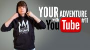 Your adventure with YouTube #11
