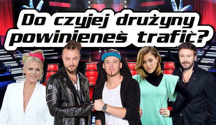 """Do drużyny, którego z jurorów """"The Voice of Poland"""" powinieneś trafić?"""