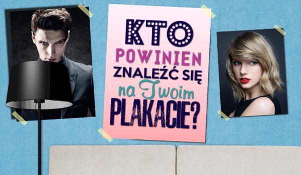Kto powinien znajdować się na Twoim plakacie?