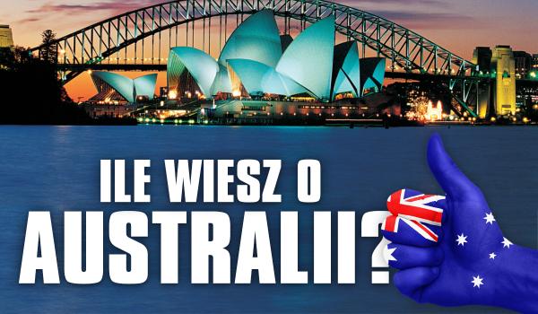 Ile wiesz o Australii?