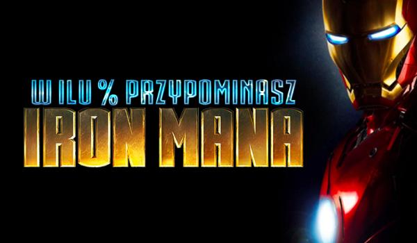 W ilu procentach przypominasz Iron Mana?