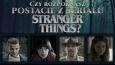 """Czy rozpoznasz wszystkich bohaterów """"Stranger Things""""?"""