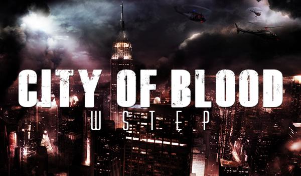 City of Blood – Wstęp