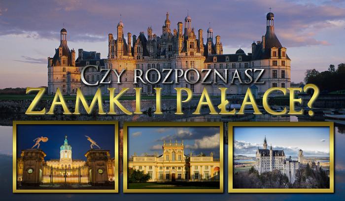 Czy rozpoznasz zamki i pałace?