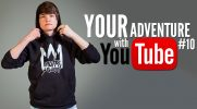 Your adventure with YouTube #10