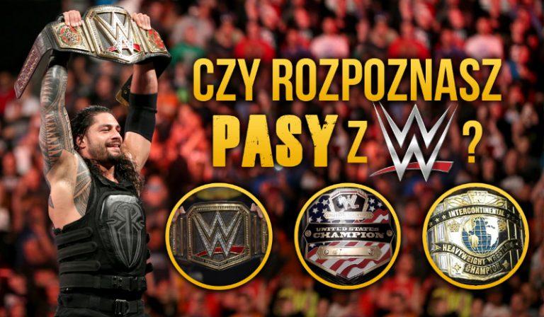 Czy rozpoznasz wszystkie pasy z WWE?