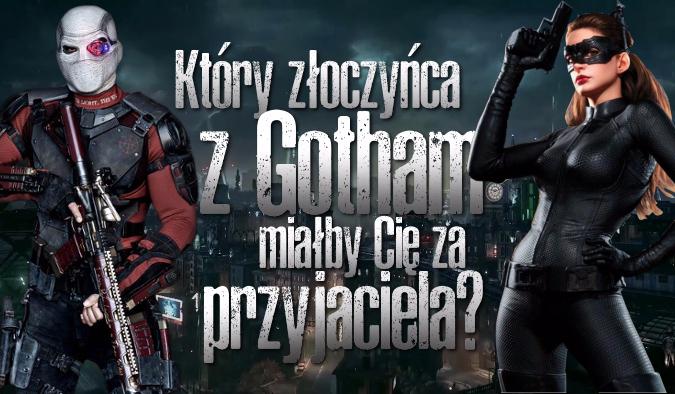 Który złoczyńca z Gotham miałby Cię za przyjaciela?