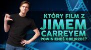 Który film z Jimem Carreyem powinieneś obejrzeć?