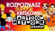 Czy znasz stare kreskówki z Cartoon Network?
