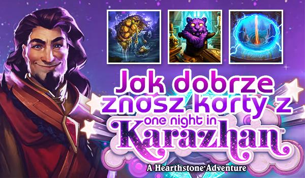 """Jak dobrze z nasz karty z """"One Night in Karazhan""""?"""
