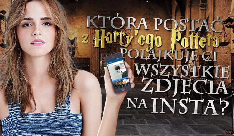 Która postać z Harry'ego Pottera polajkuje Ci wszystkie zdjęcia na Instagramie?