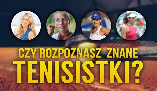 Czy rozpoznasz wszystkie znane tenisistki?