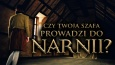 Czy Twoja szafa prowadzi do Narnii?