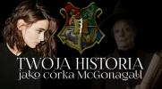 Twoja historia, jako córka McGonagall #1