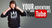 Your adventure with YouTube #3