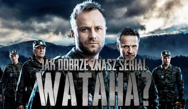 Jak dobrze znasz serial Wataha?