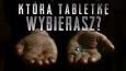 Którą tabletkę wybierasz?