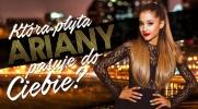 Która płyta Ariany Grande najbardziej do Ciebie pasuje?