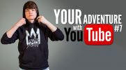 Your adventure with YouTube #7
