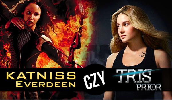 Jesteś jak Tris Prior czy Katniss Everdeen?