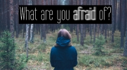 What are you afraid of #5