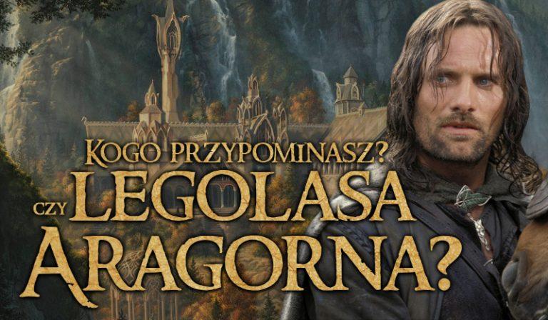 Kogo przypominasz: Legolasa czy Aragorna?