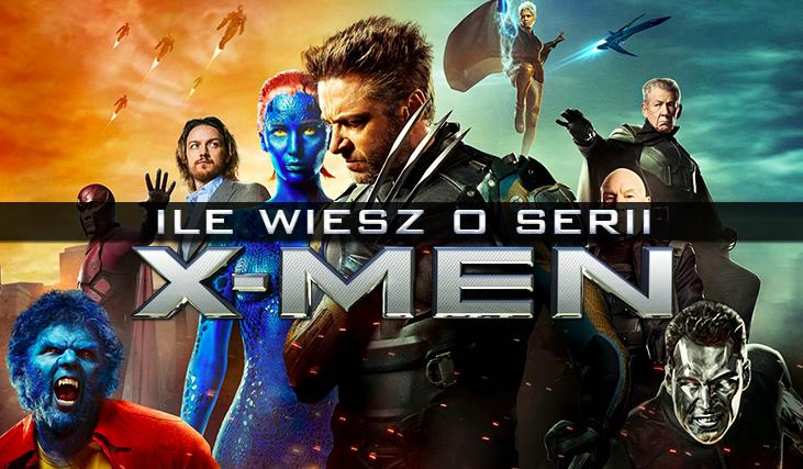"""Ile wiesz o serii """"X-Men""""?"""