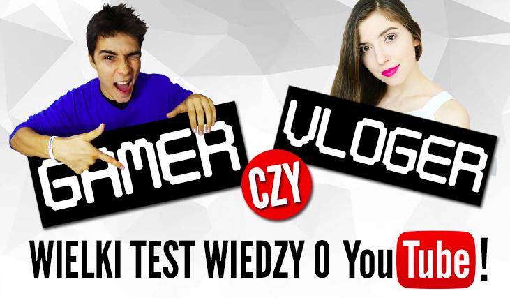 YouTuberzy – Gamer czy Vloger? Wielki test wiedzy o YouTubie!